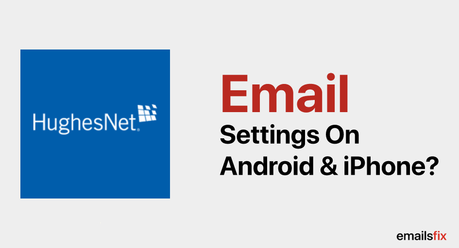 HughesNet Mail Settings