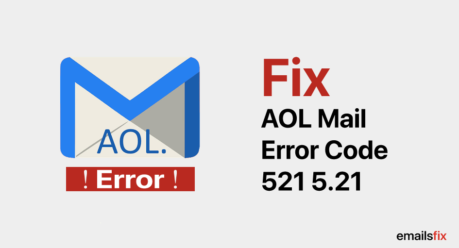 How to Fix AOL Mail Error Code 521 5.21