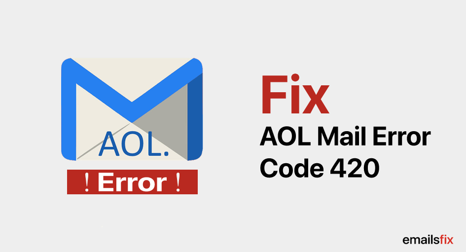 How To Fix Aol Mail Error Code 420