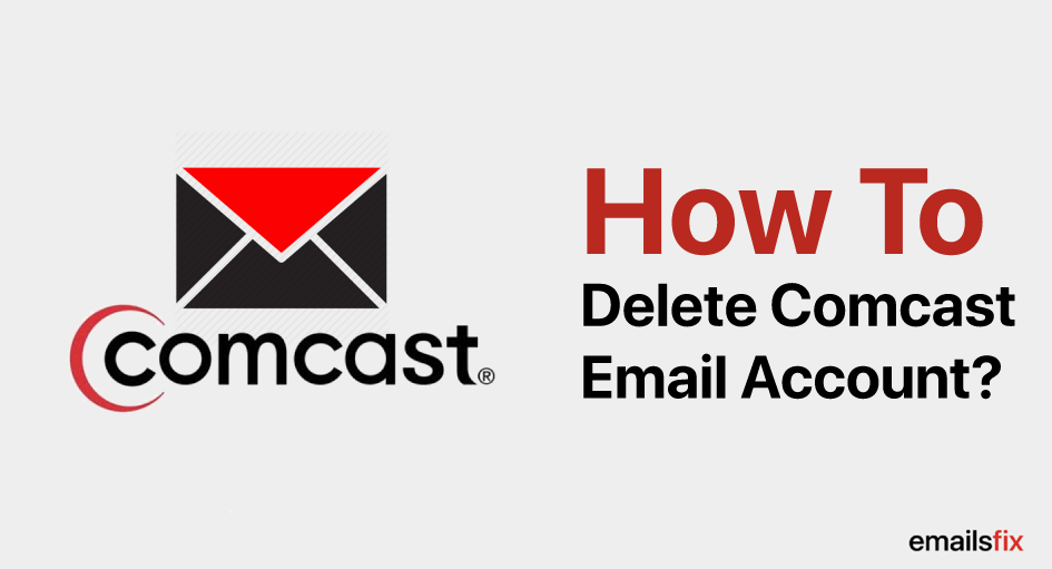 How To Delete Comcast Email Account