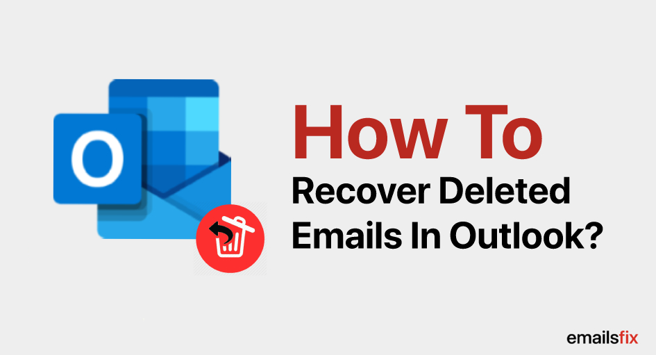 How To Recover Deleted Emails In Outlook 2010, 2013 & 2017