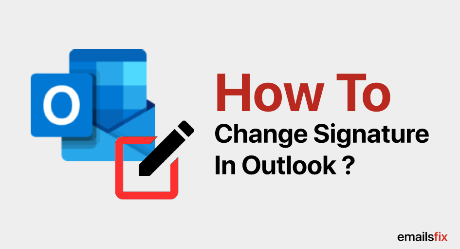 How to Change Signature in Outlook 365, 2010, 2016 & 2013?