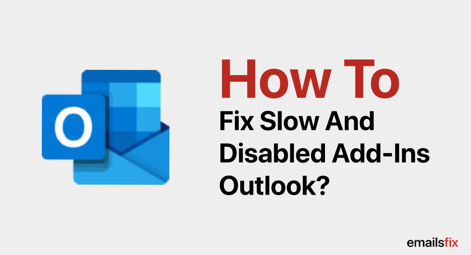 How to Fix Slow and Disabled add-ins Outlook 2016
