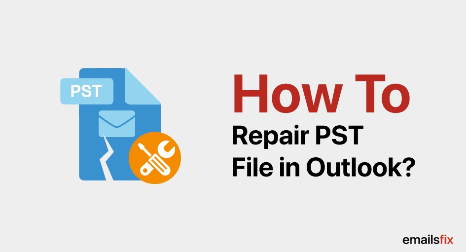 How to Repair PST File in Outlook