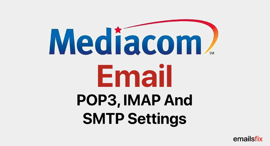 Mediacom Email POP3, IMAP And SMTP Settings