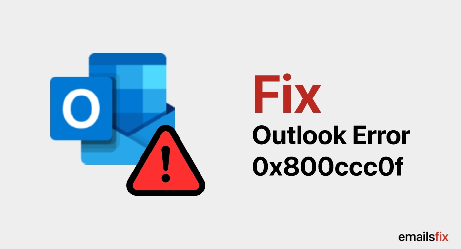 Outlook Error 0x800ccc0f – Solved