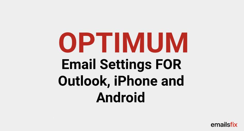 OPTIMUM Email Settings