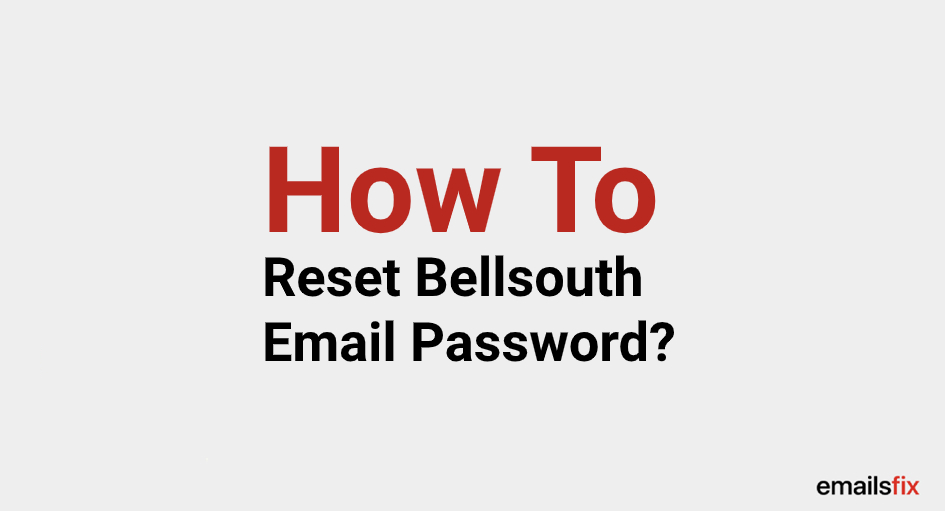 How To Reset Bellsouth Email Password?