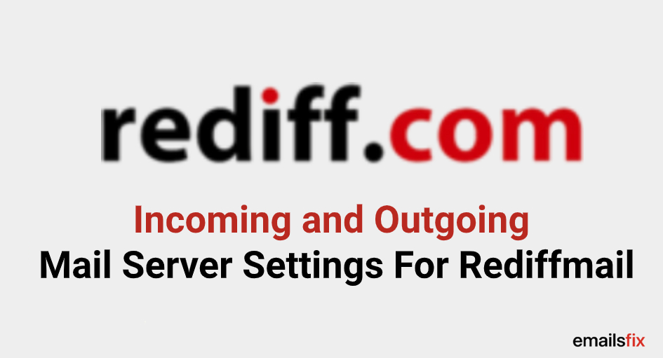 Incoming and Outgoing Mail Server Settings For Rediffmail