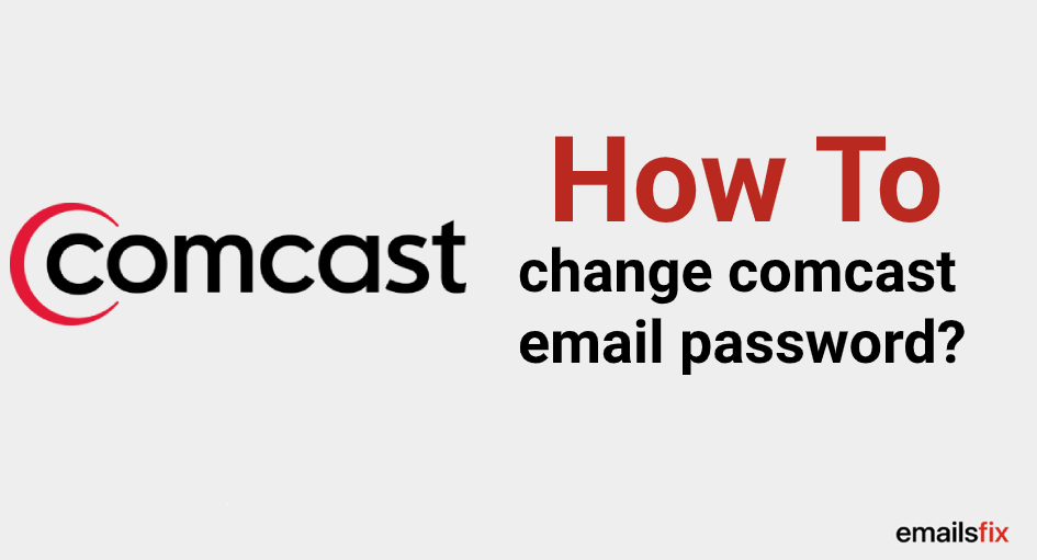 How to Change Comcast Email Password?