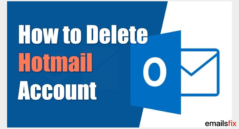 How to Delete Hotmail Account? A Complete Guide